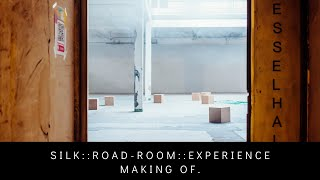 SILK::ROAD making of