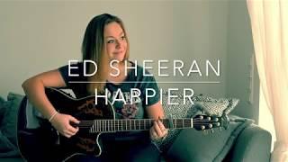 Video Ed Sheeran - Happier Acoustic Cover download MP3, 3GP, MP4, WEBM, AVI, FLV Januari 2018