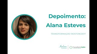 DEPOIMENTO: Alana Esteves