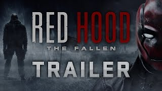 Red Hood: The Fallen - Official Trailer #1