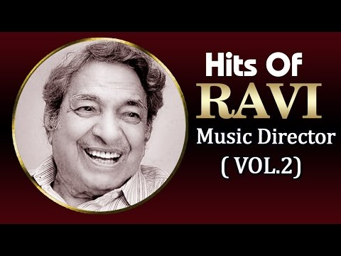 Superhit Songs of Ravi - Evergreen Old Bollywood Songs - Vol 2
