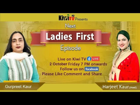 Ladies First Episode 3|| Kiwi Tv|| Radio Spice|| Host Harjeet Kaur Guest Gurpreet Kaur