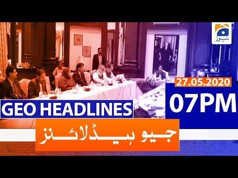 Geo Headlines 07 PM | 27th May 2020