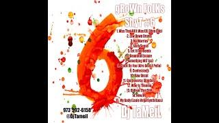 Gambar cover Grown Folks Shyt #6- DJ TaMeiL