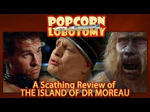The Island of Dr. Moreau - A Popcorn Lobotomy Scathing Review