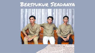 Cover images Hael Husaini - Bersyukur Seadanya (Fadhil x Aqil x Adib)