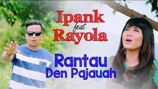 Gambar cover Ipank feat Rayola - Rantau Den Pajauah (Official Music Video) Lagu Minang Terbaru 2019 Terpopuler
