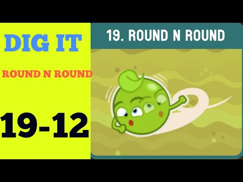 Dig it 19-12 (ROUND N ROUND ) Walkthrough or Solution