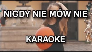 Agata Gładysz - Nigdy nie mów nie [karaoke/instrumental] - Polinstrumentalista