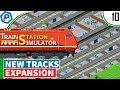 Train Station Simulator   Expanding new Tracks   #10