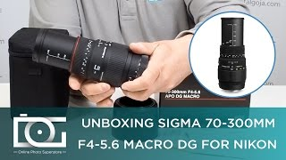 Unboxing SIGMA 70-300MM  F4-5.6 MACRO DG FOR NIKON