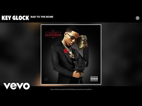 Key Glock - Bad to the Bone (Audio)