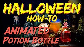 DIY Halloween How-To ANIMATED POTION BOTTLE Magic Prop and Decoration