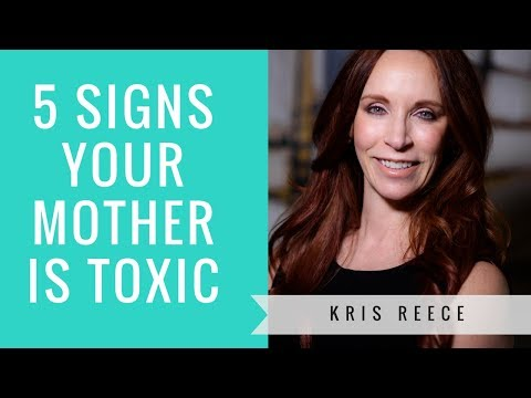 5 Signs Your Mother is Toxic - Kris Reece -Relationship Coach
