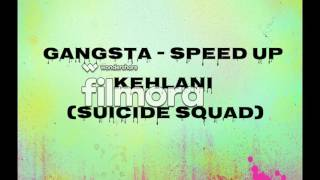 Gangsta-Kehlani (SPEED UP)