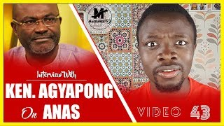 H0T!! Kennedy Agyapong Releases H3LL F!RE on ANAS