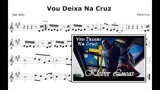 Vou Deixar Na Cruz - Kleber Lucas (Sax Alto - Versão MK Music)