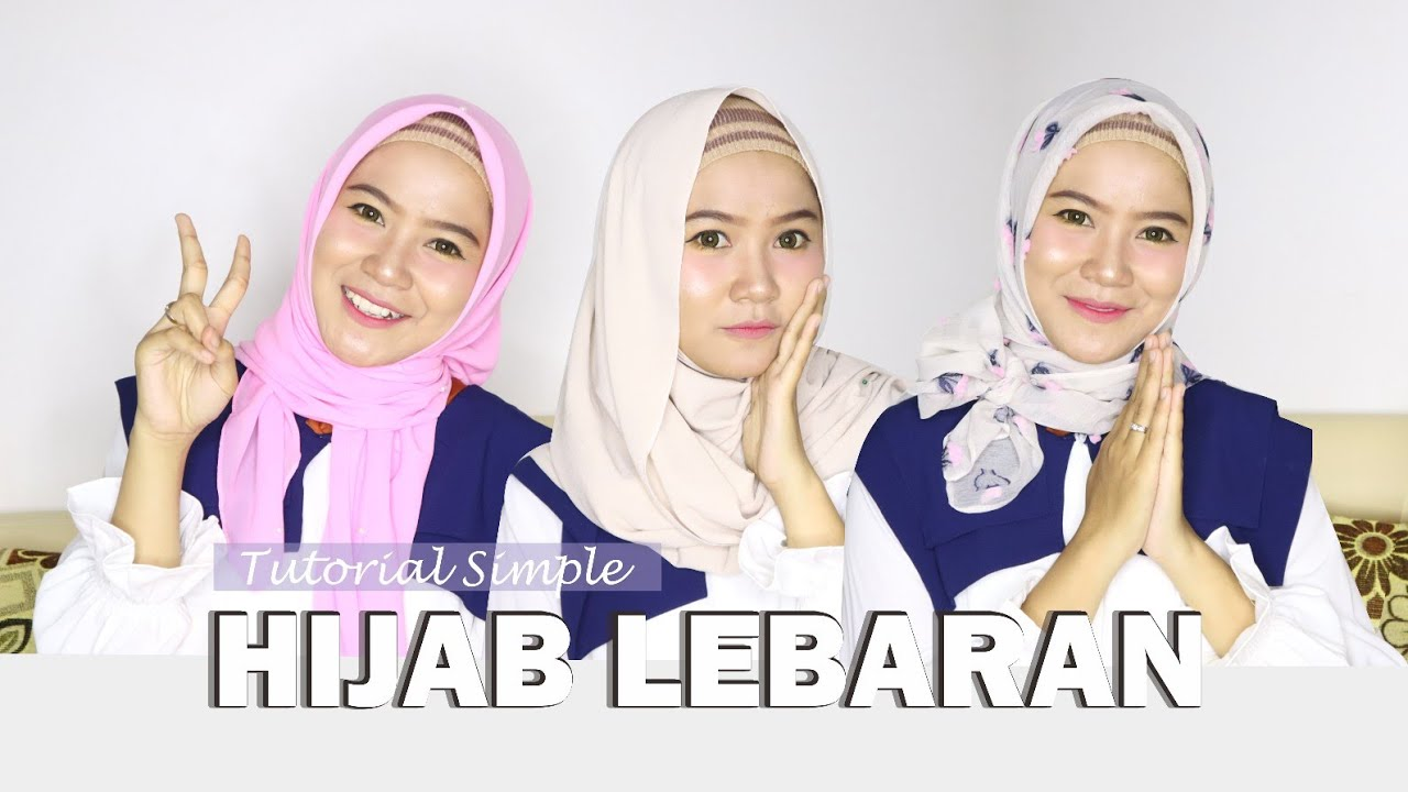 Tips Dan Tutorial Hijab Untuk Lebaran Terbaru 2019 Youtube