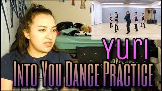 YURI(유리) - '빠져가 (Into You)' Dance Practice Reaction