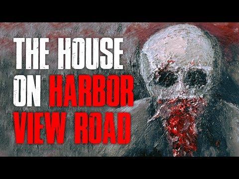 """The House On Harbor View Road"" Creepypasta"