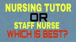 Nursing tutor or staff nurse which is good for future ##