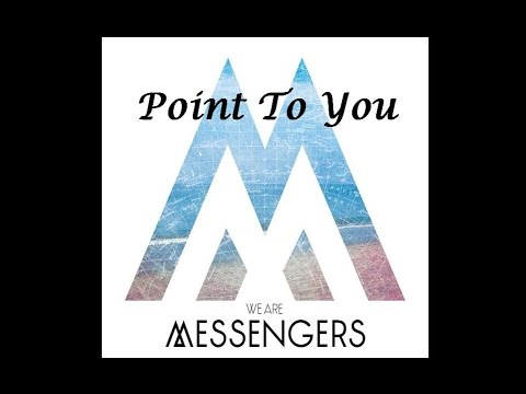 We Are Messengers - Point To You (Lyrics)