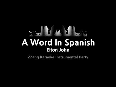 Elton John-A Word In Spanish (Instrumental) [ZZang KARAOKE]