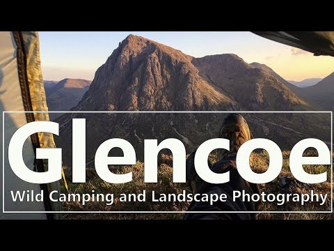 Glencoe Wild Camping and some Landscape Photography