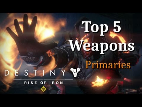 Top 5 Primary Weapons PvP/PvE, Destiny: Rise of Iron