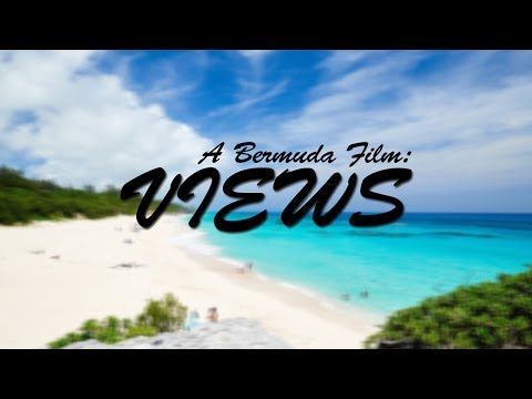 VIEWS - Bermuda Film