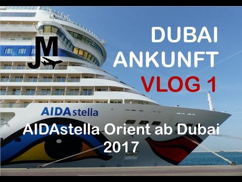 DUBAI ANKUNFT Vlog - Vlog 1 AIDAstella Orient ab Dubai 2017