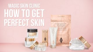 Magic Skin Clinic: How To Get Perfect Skin | Charlotte Tilbury