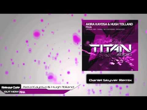 Akira Kayosa & Hugh Tolland - Piha (Daniel Skyver Remix)