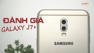 Đánh giá chi tiết Galaxy J7+: Có thực sự ấn tượng?