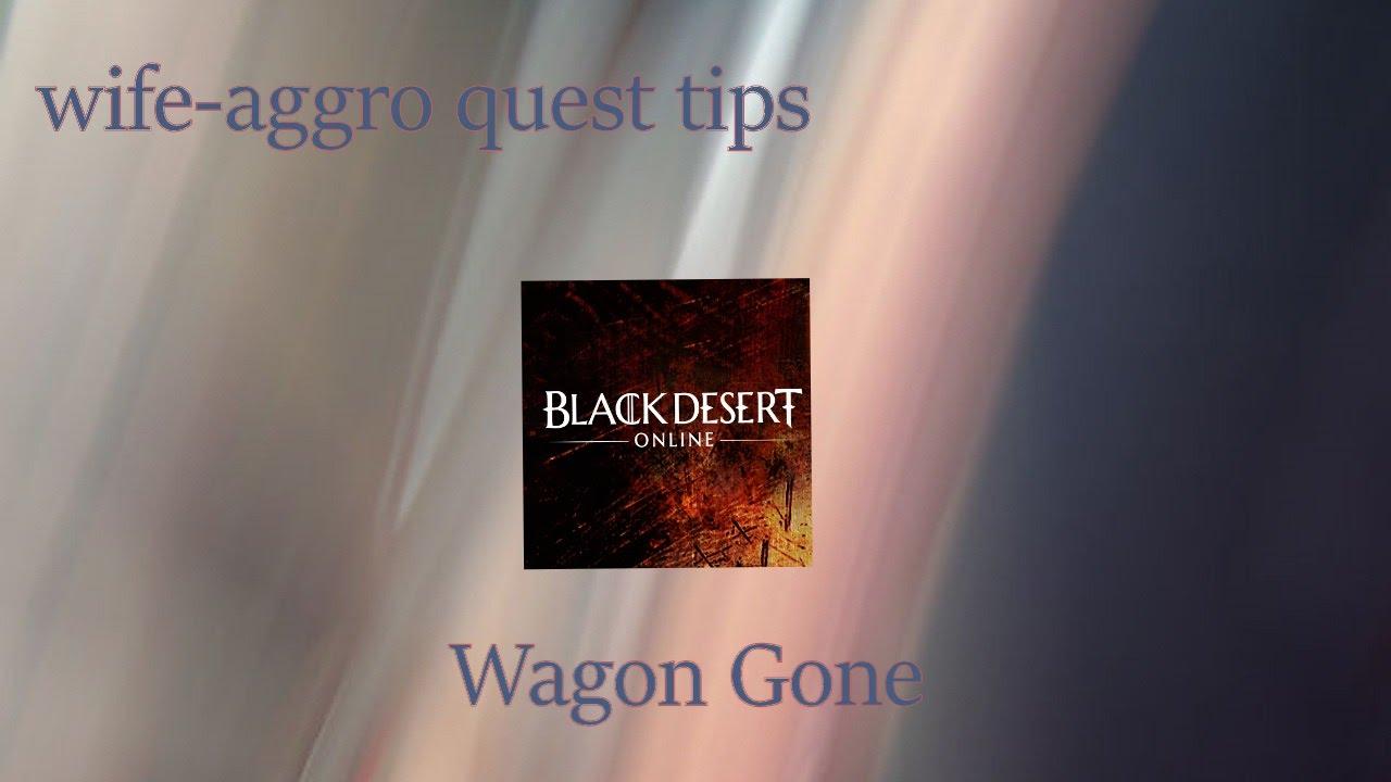wife aggro quest tips black desert online wagon gone youtube wife aggro quest tips black desert online wagon gone