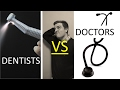 DOCTORS VS DENTISTS  a side by side comparison
