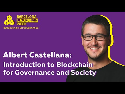 Albert Castellana: Introduction to Blockchain for Governance and Society