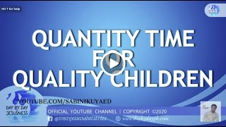Ed Lapiz - Quantity Time For Quality Children 🆕 👉 Review Latest Sermon  👉 Official Channel 2020