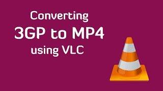 Convert 3GP to MP4 using VLC