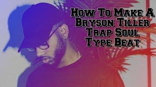 How to make a Bryson Tiller Trap Soul beat in FL Studio 2017