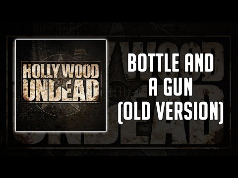 Hollywood Undead - Bottle And A Gun [Old Version]