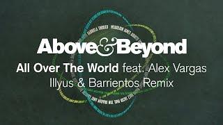 Above & Beyond feat. Alex Vargas - All Over The World (Illyus & Barrientos Remix)