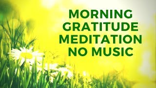 Morning Gratitude Meditation Guided   Calm Male Voice, No Music