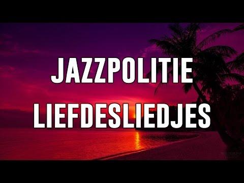 Jazzpolitie - Liefdesliedjes / Lyrics ♫