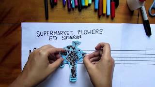 MUSIC PAINTING - Supermarket Flowers - Ed Sheeran