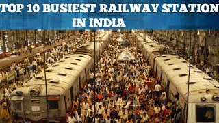 Top 10 Busiest Railway Station In India