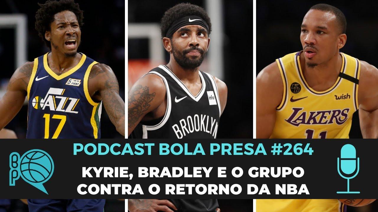 Podcast Bola Presa #264 - Kyrie lidera jogadores contra o retorno da NBA