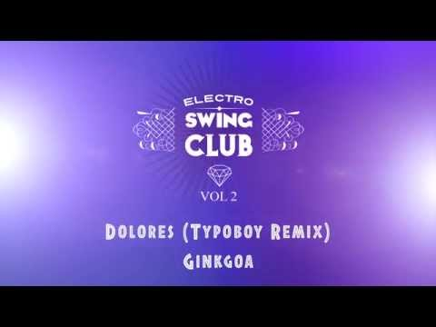 Electro Swing Club Vol 2 - Dolores (Typoboy Remix) - Ginkgoa