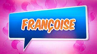 Joyeux anniversaire Françoise