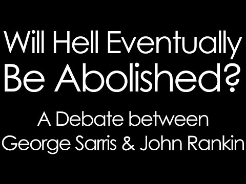 Will Hell Eventually Be Abolished Debate